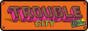 The Trouble City Forums